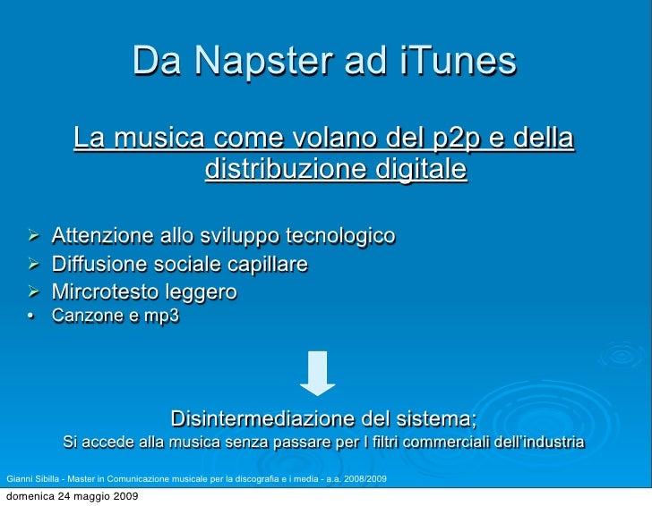 Da Napster ad iTunes                 La musica come volano del p2p e della                          distribuzione digitale...