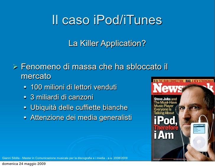 Il caso iPod/iTunes                                                   La Killer Application?               Fenomeno di ma...