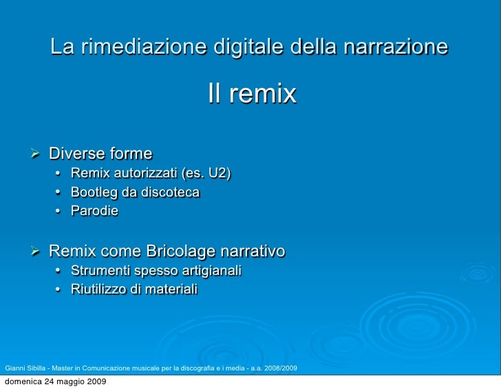 La rimediazione digitale della narrazione                                                                   Il remix      ...
