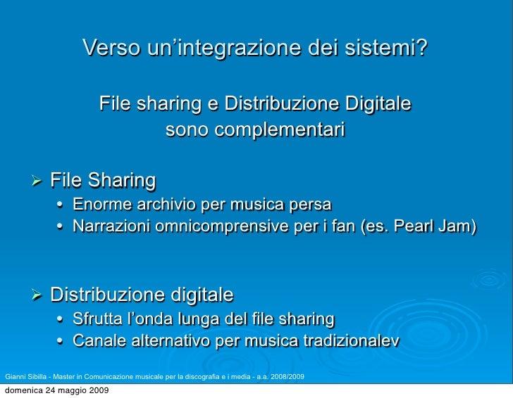 Verso un'integrazione dei sistemi?                               File sharing e Distribuzione Digitale                    ...
