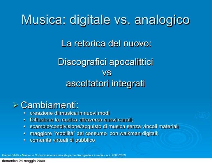 Musica: digitale vs. analogico                                              La retorica del nuovo:                        ...