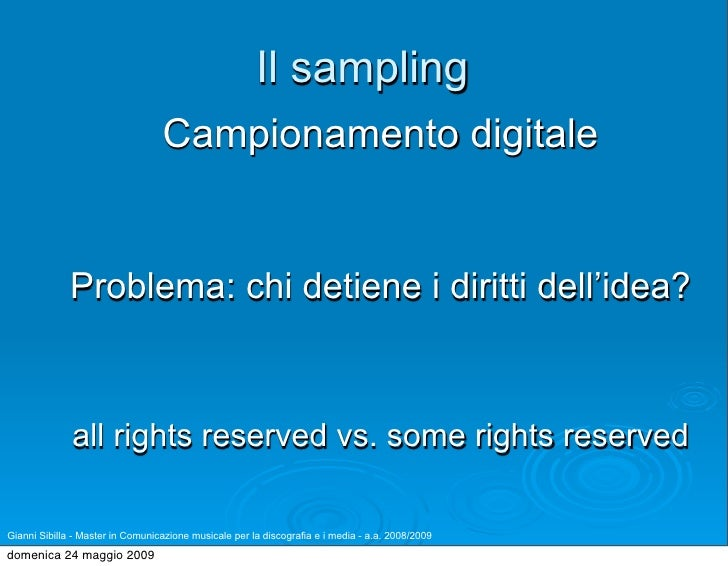 Il sampling                                   Campionamento digitale                 Problema: chi detiene i diritti dell'...