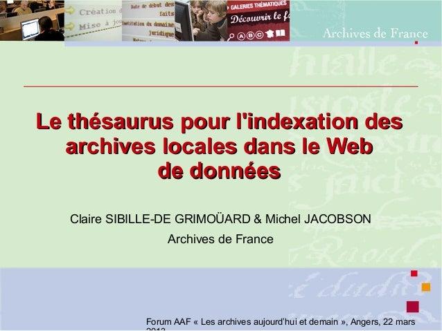 Le thésaurus pour l'indexation desLe thésaurus pour l'indexation des archives locales dans le Webarchives locales dans le ...