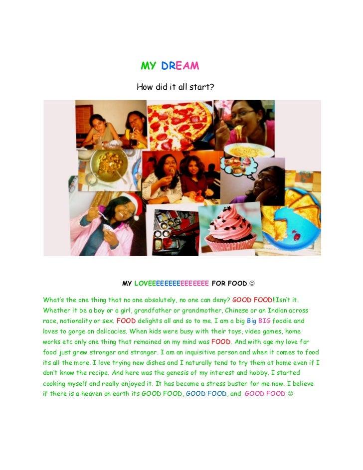 MY DREAM                               How did it all start?                          MY LOVEEEEEEEEEEEEEEE FOR FOOD What...
