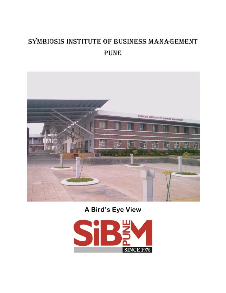 Symbiosis institute of business management                  pune             A Bird's Eye View