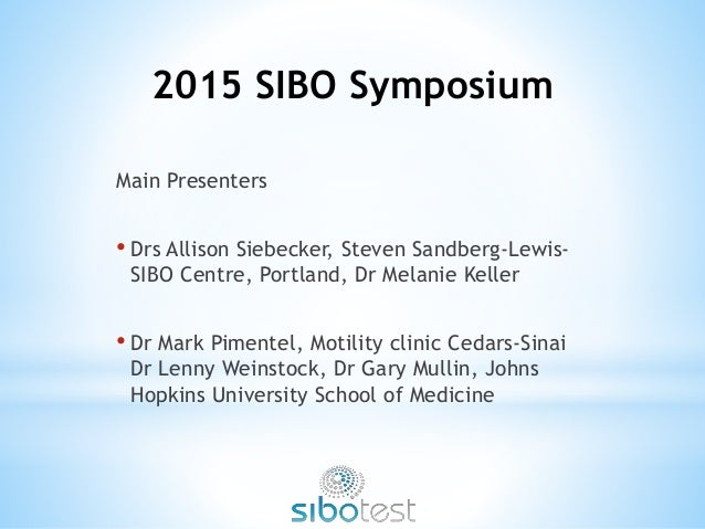 SIBO Webinar 2015 - Advances in the Treatment and Management of SIBO …