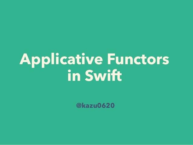 Applicative Functors in Swift @kazu0620