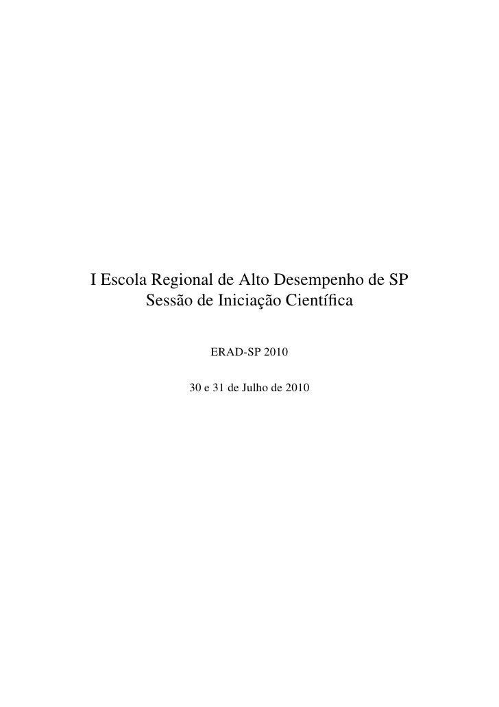 I Escola Regional de Alto Desempenho de SP             a            ¸˜         Sess˜ o de Iniciacao Cient´fica             ...