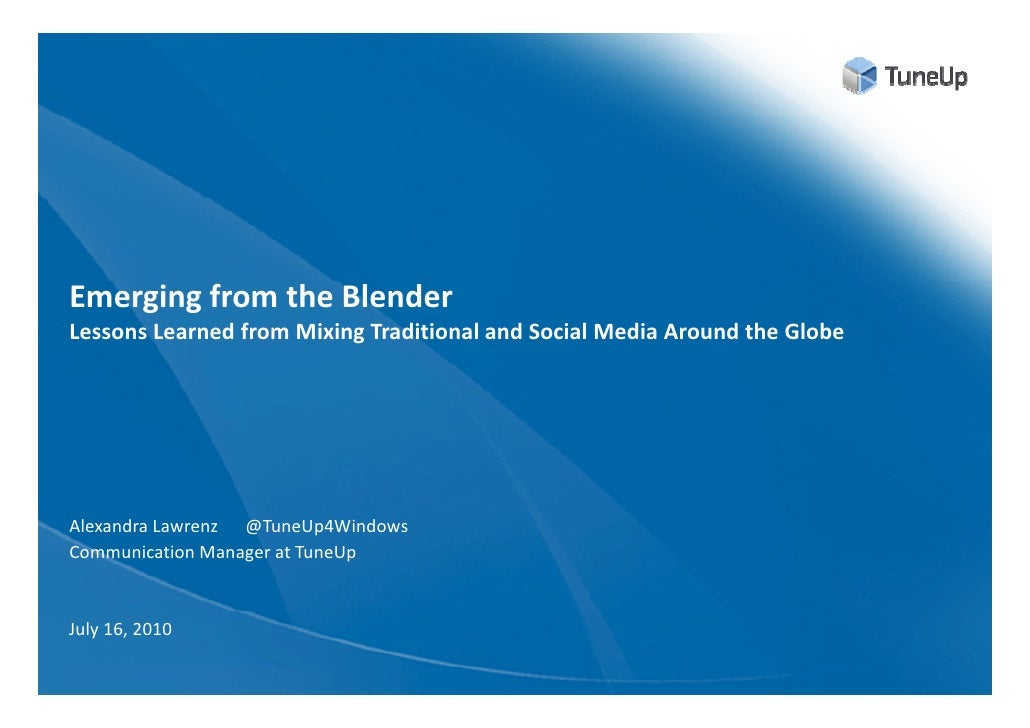 Emerging from the Blender Lessons Learned from Mixing Traditional and Social Media Around the Globe     Alexandra Lawrenz ...