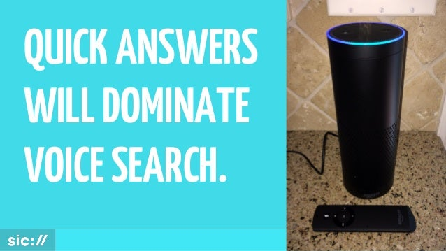 QUICKANSWERS WILLDOMINATE VOICESEARCH.