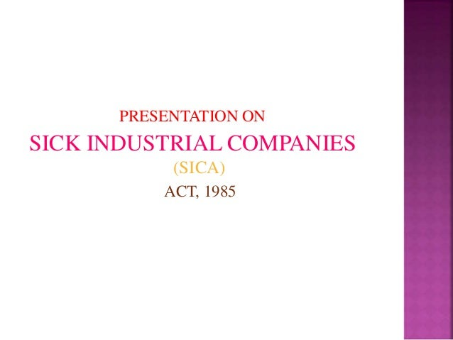 companies act 1985 essay Essay on the industrial policy reforms in india the existing units which fall under the special provision of the sick industrial companies act (1985.