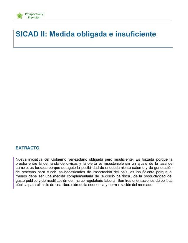 SICAD II: Medida obligada e insuficiente EXTRACTO Nueva iniciativa del Gobierno venezolano obligada pero insuficien...