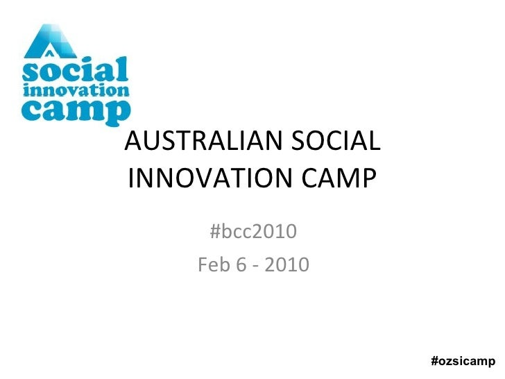 #bcc2010 Feb 6 - 2010 AUSTRALIAN SOCIAL INNOVATION CAMP #ozsicamp