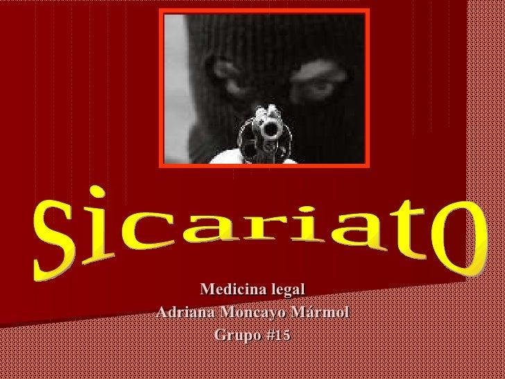 Medicina legal Adriana Moncayo Mármol Grupo #15 sicariato