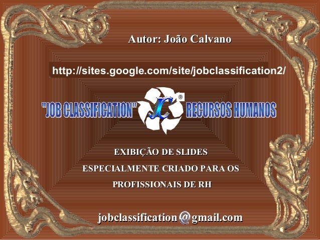 Autor: João Calvano   http://jobclassification.googlepages.comhttp://sites.google.com/site/jobclassification2/            ...