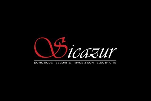 Sicazur Cap d'Antibes - Domotique Sécurité Image & son - Carnet d'inspiration 2013