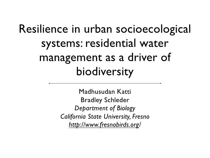 Resilience in urban socioecological      systems: residential water     management as a driver of             biodiversity...