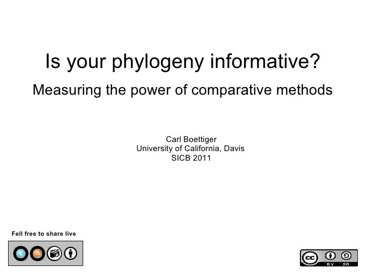 Is your phylogeny informative?       Measuring the power of comparative methods                                  Carl Boet...