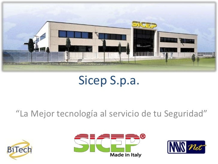"""Sicep S.p.a.""""La Mejor tecnología al servicio de tu Seguridad"""""""