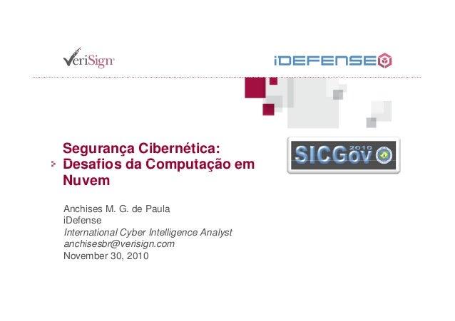 Segurança Cibernética: Desafios da Computação emDesafios da Computação em Nuvem Anchises M. G. de Paula iDefense Internati...