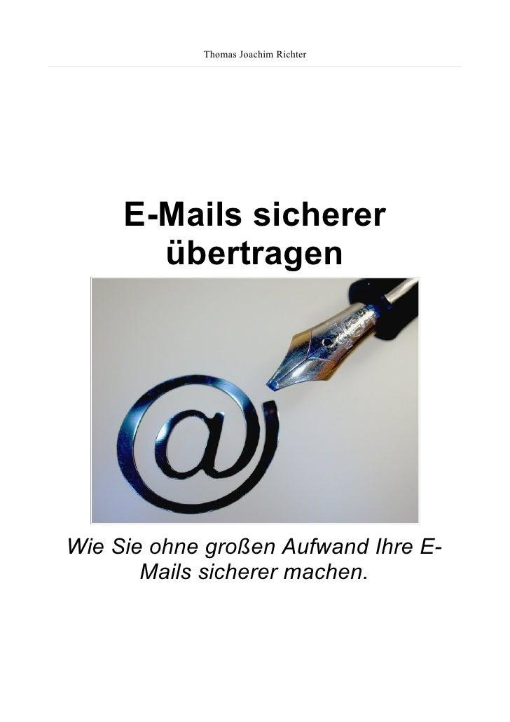 Thomas Joachim Richter          E-Mails sicherer        übertragen     Wie Sie ohne großen Aufwand Ihre E-        Mails si...