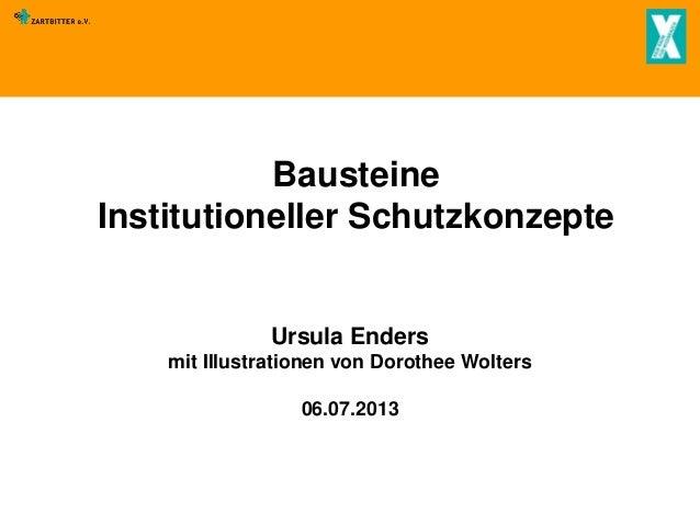 Bausteine Institutioneller Schutzkonzepte  Ursula Enders mit Illustrationen von Dorothee Wolters 06.07.2013