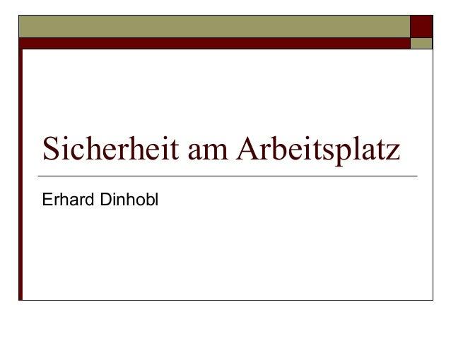 Sicherheit am ArbeitsplatzErhard Dinhobl