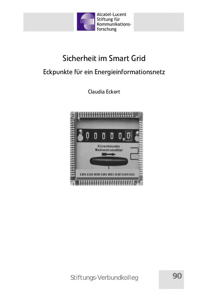 Sicherheit im Smart GridEckpunkte für ein Energieinformationsnetz                 Claudia Eckert            110111101010...
