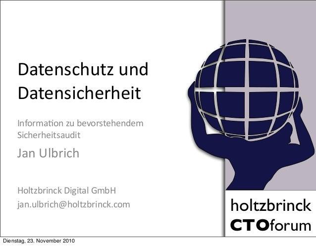 holtzbrinck CTOforum holtzbrinck CTOforum Datenschutz  und   Datensicherheit Informa3on  zu  bevorstehendem   Si...