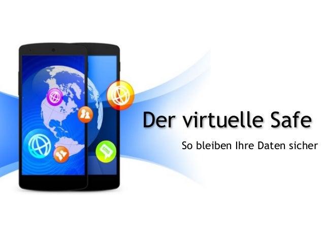 Der virtuelle Safe So bleiben Ihre Daten sicher