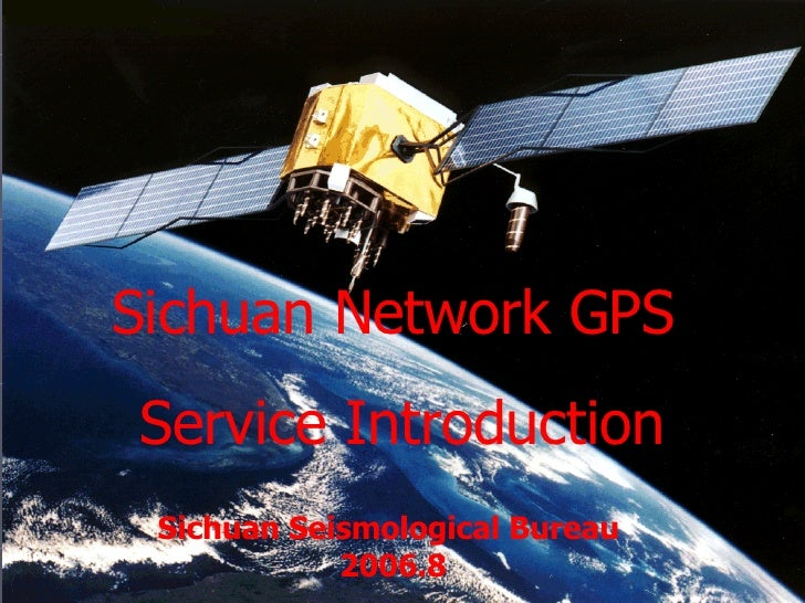 Sichuan Network GPS  Service Introduction Sichuan Seismological Bureau  2006.8