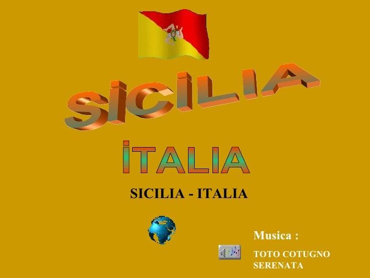 SİCİLIA İTALIA SICIL IA  - ITAL IA M usica  :  TOTO COTUGNO  SERENATA