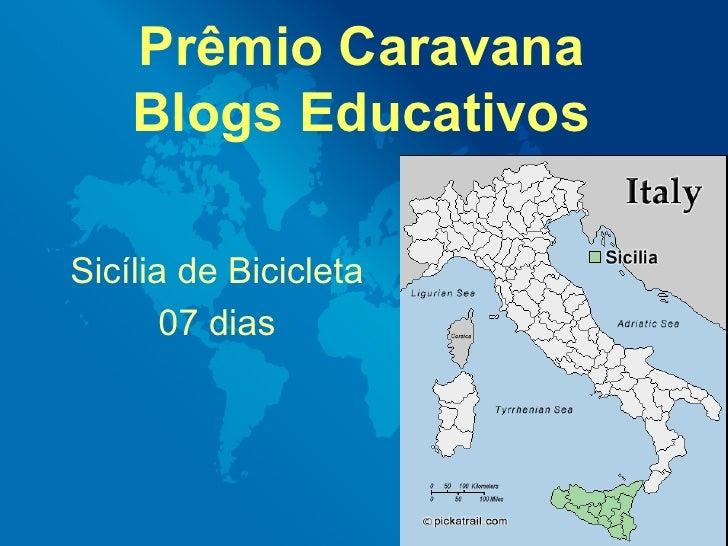Prêmio Caravana Blogs Educativos Sicília de Bicicleta  07 dias