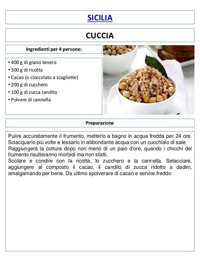 SICILIA CUCCIA Ingredienti per 4 persone: • 400 g di grano tenero • 300 g di ricotta • Cacao (o cioccolato a scagliette) •...