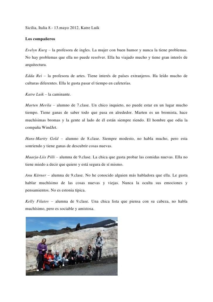 Sicilia, Italia 8.- 13.mayo 2012, Katre LuikLos compañerosEvelyn Kurg – la profesora de ingles. La mujer con buen humor y ...