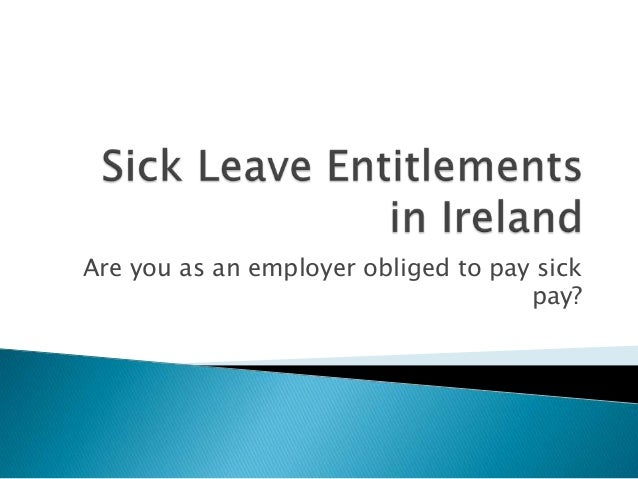 Are you as an employer obliged to pay sick                                     pay?