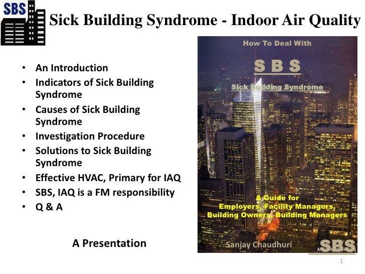Sick Building Syndrome - Indoor Air Quality<br />How To Deal With<br />S B S<br />Sick Building Syndrome<br />A Guide for ...