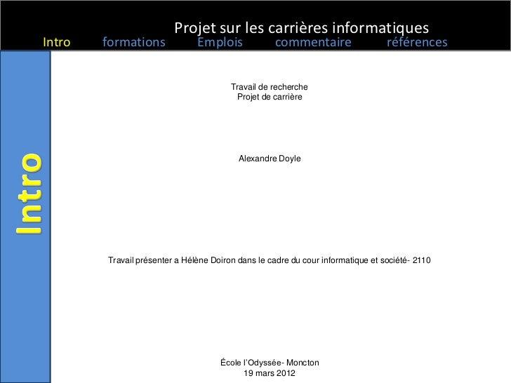 Projet sur les carrières informatiquesIntro   formations             Emplois             commentaire                   réf...