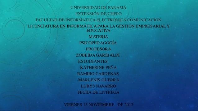 UNIVERSIDAD DE PANAMÁ EXTENSIÓN DE CHEPO FACULTAD DE INFORMÁTICA ELECTRÓNICA COMUNICACIÓN LICENCIATURA EN INFORMÁTICA PARA...