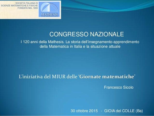 CONGRESSO NAZIONALE I 120 anni della Mathesis. La storia dell'insegnamento-apprendimento della Matematica in Italia e la s...