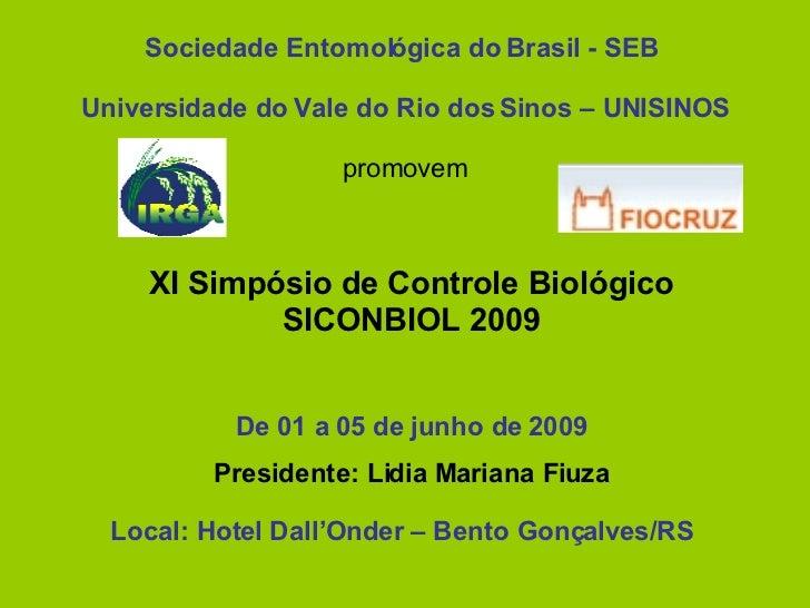 Sociedade Entomológica do Brasil - SEB   Universidade do Vale do Rio dos Sinos – UNISINOS promovem XI Simpósio de Controle...