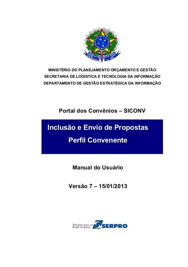MINISTÉRIO DO PLANEJAMENTO ORÇAMENTO E GESTÃO SECRETARIA DE LOGÍSTICA E TECNOLOGIA DA INFORMAÇÃO DEPARTAMENTO DE GESTÃO ES...