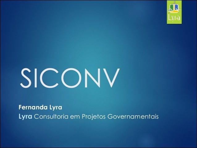 SICONV Fernanda Lyra Lyra Consultoria em Projetos Governamentais
