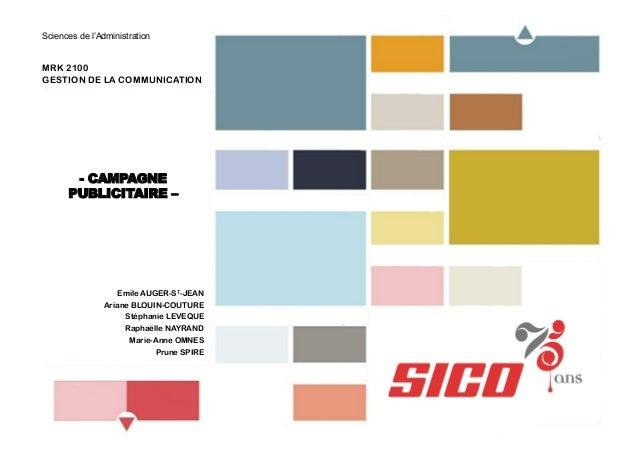 Sciences de l Administration MRK 2100 GESTION DE LA COMMUNICATION - CAMPAGNE PUBLICITAIRE – Emile AUGER-ST-JEAN Ariane BLO...