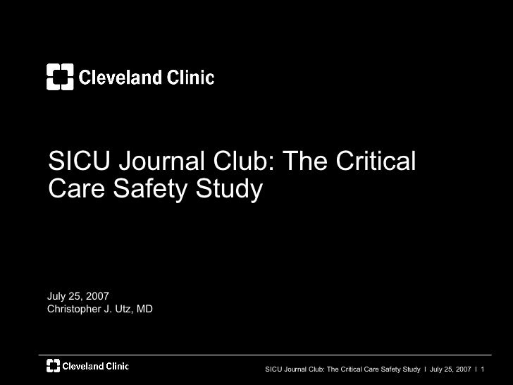 SICU Journal Club: The Critical Care Safety Study July 25, 2007 Christopher J. Utz, MD