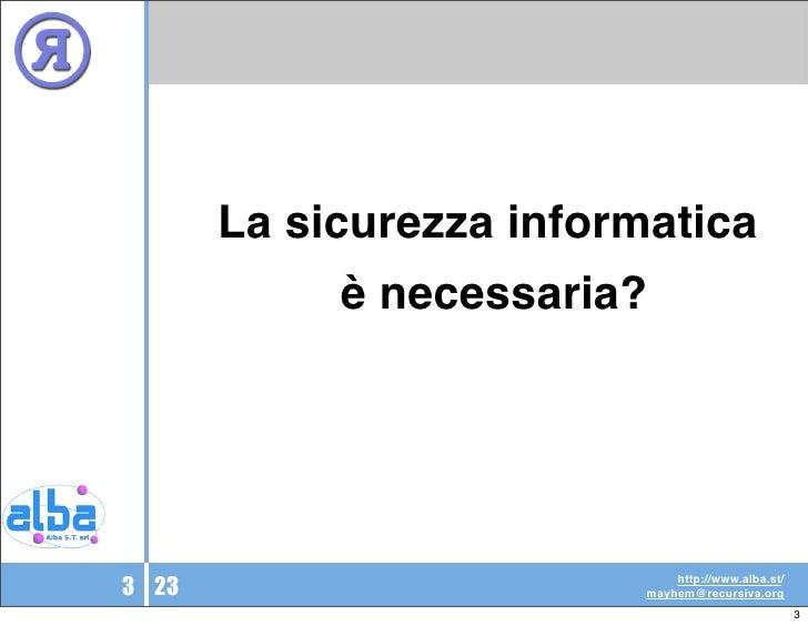 Sicurezza Informatica: Strumenti o Persone? Slide 3