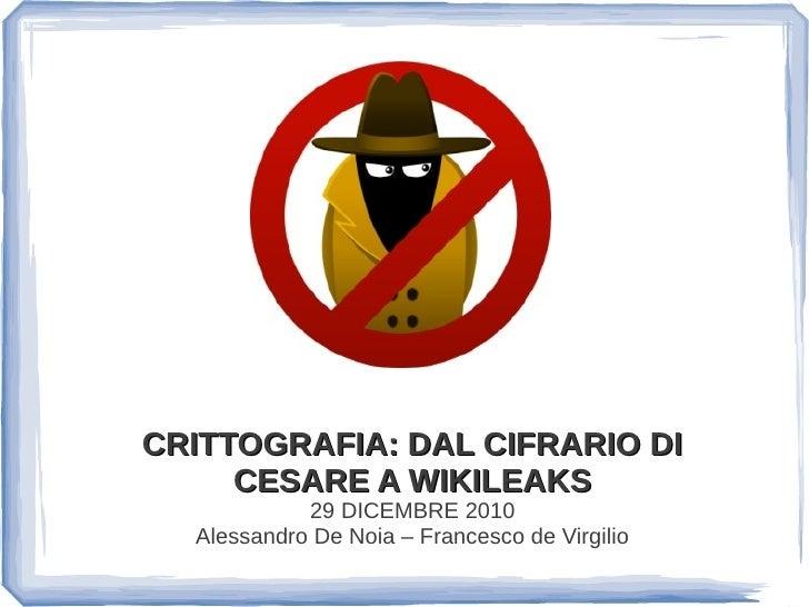 Crittografia: dal cifrario di Cesare a Wikileaks