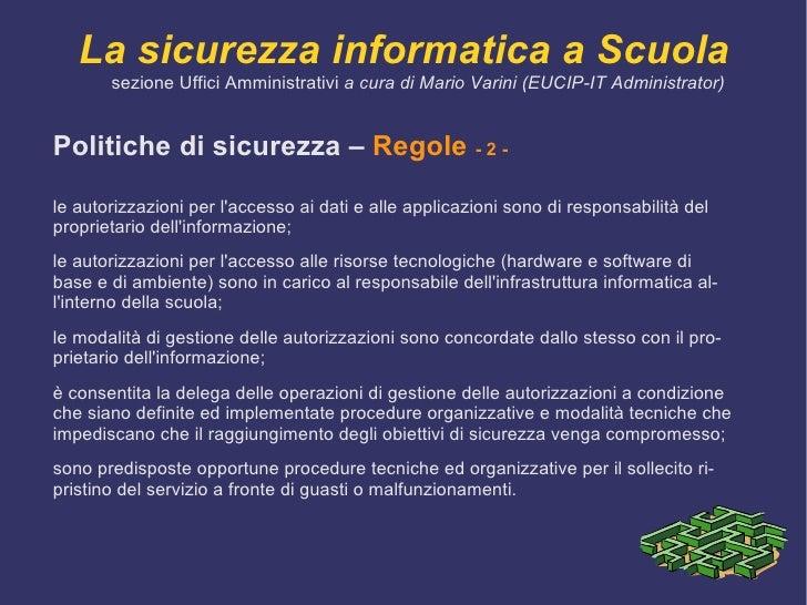 Disponibilità : garantisce che gli utenti autorizzati possano accedere all'informazione quando vi è necessità. </li></ul><...