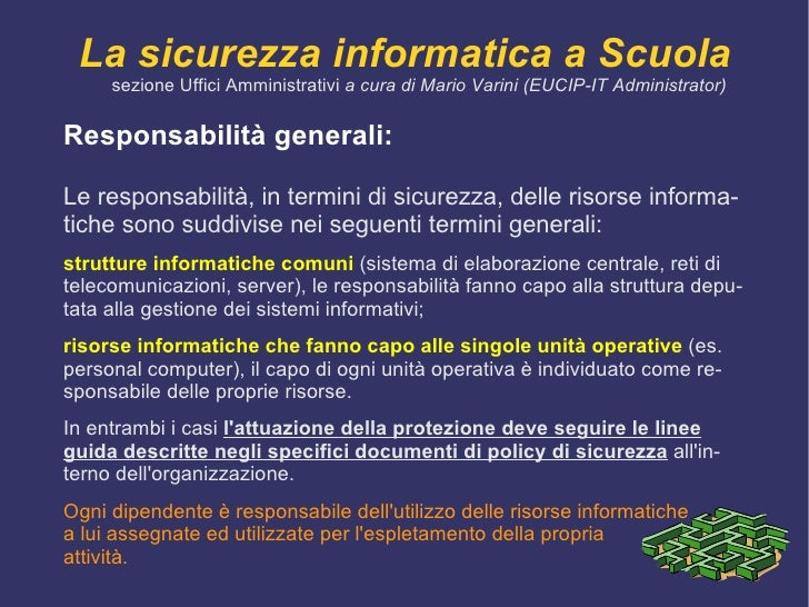 Le politiche di sicurezza costituiscono il blocco di partenza da cui raggiungere qualsiasi obiettivo di  information secur...