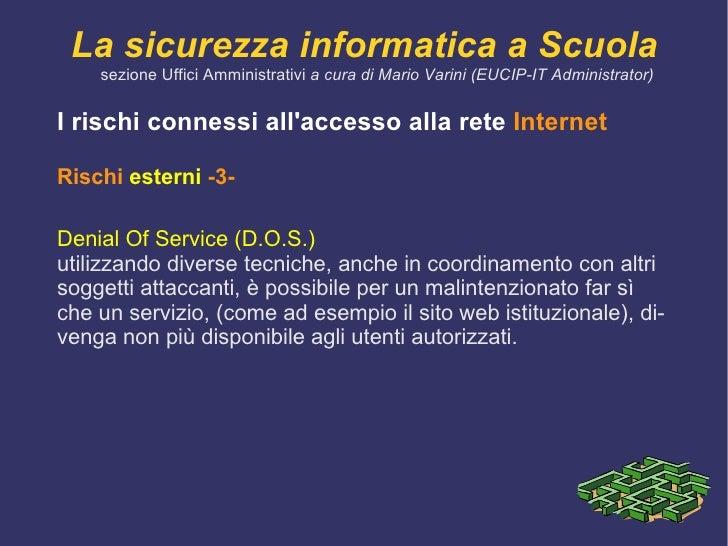 ai  dati </li></ul></ul>La sicurezza informatica a Scuola sezione Uffici Amministrativi  a cura di Mario Varini (EUCIP-IT ...